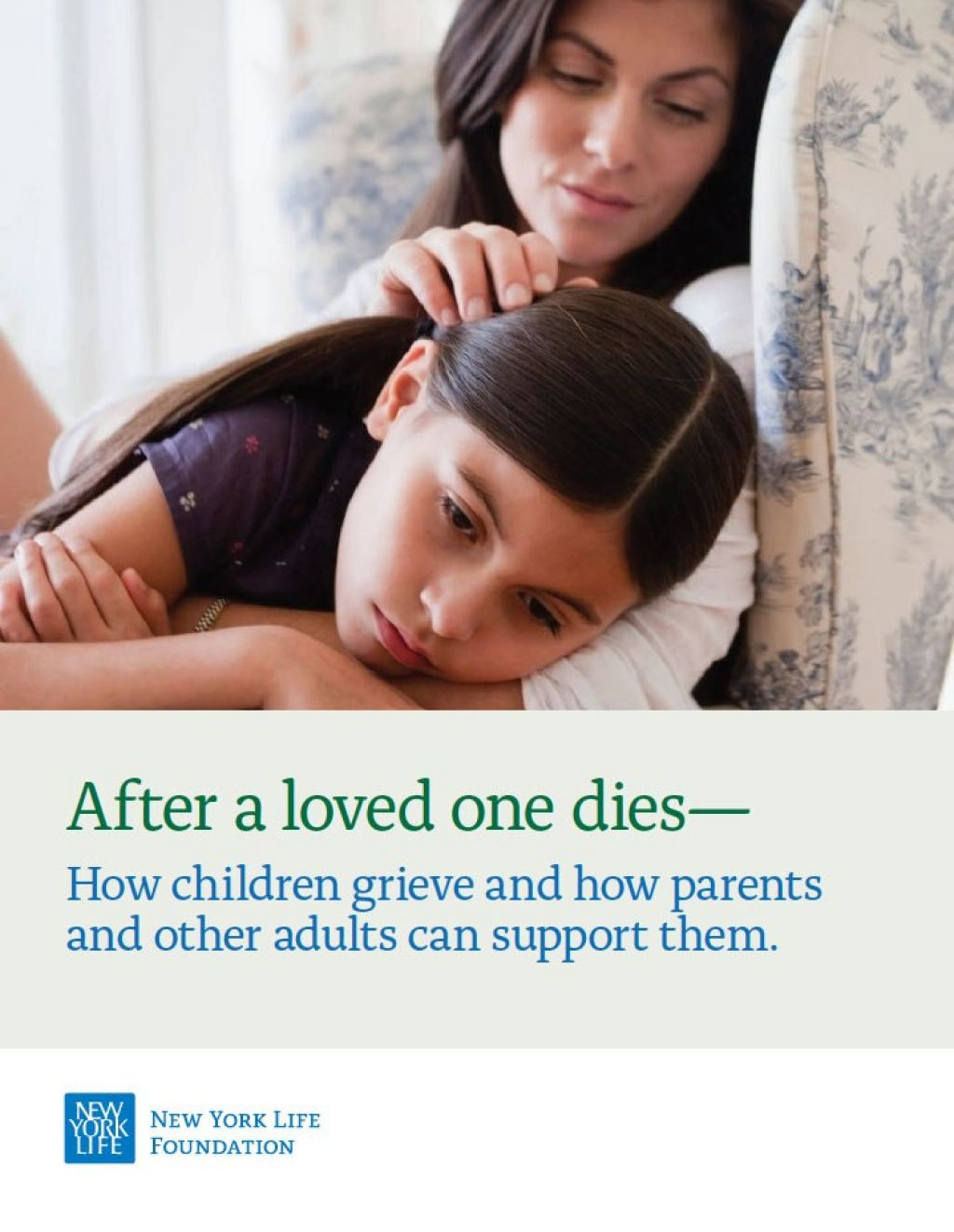 "Image of a mother stroking the hair of her daughter who looks upset.  Title of the guide is ""After a loved one dies - How children grieve and how parents and other adults can support them."""