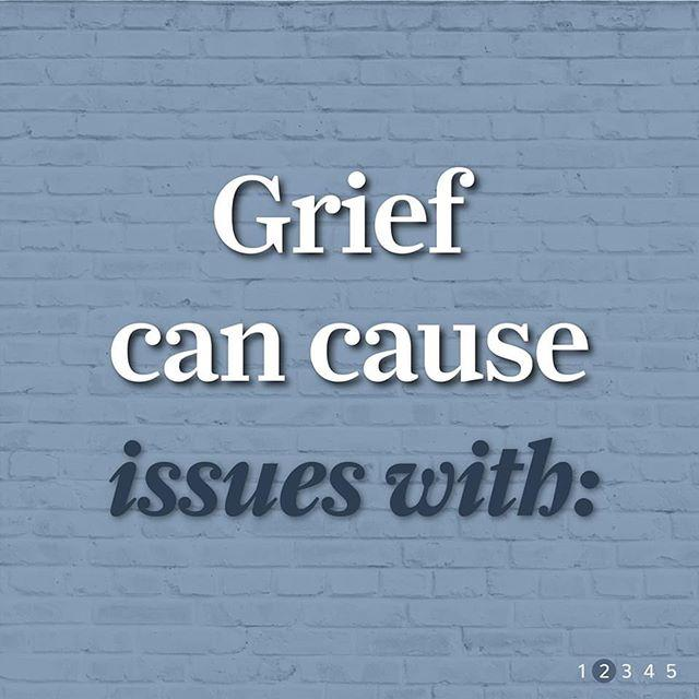Text that reads grief can cause issues with: